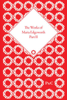 The Works of Maria Edgeworth, Part II - Marilyn Butler