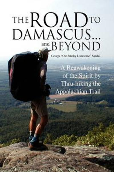 "The Road to Damascus... and Beyond - George ""Ole Smoky Lonesome"" Sandul"