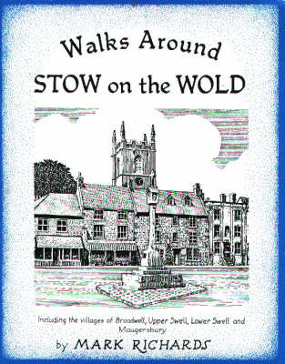 Walks Around Stow-on-the-Wold - Mark Richards Mark Richards
