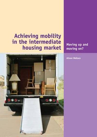 Achieving Mobility in the Intermediate Housing Market - A. Wallace