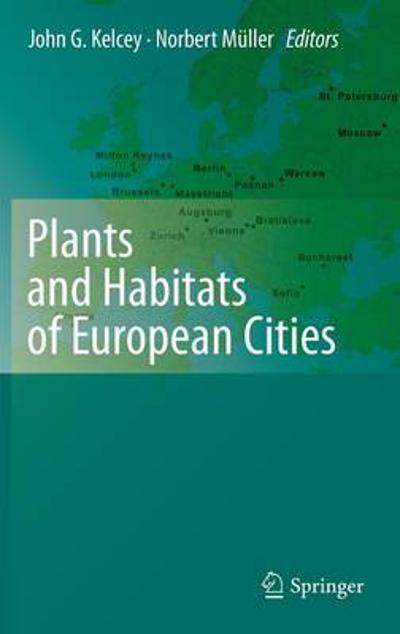 Plants and Habitats of European Cities - John G. Kelcey