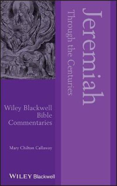 Jeremiah Through the Centuries - Mary Chilton Callaway