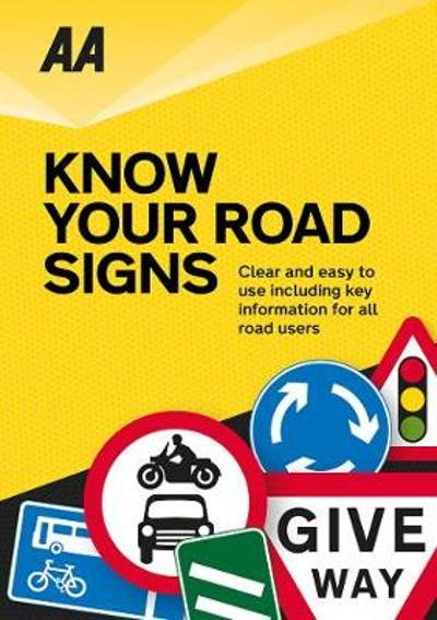AA Know Your Road Signs - AA Publishing