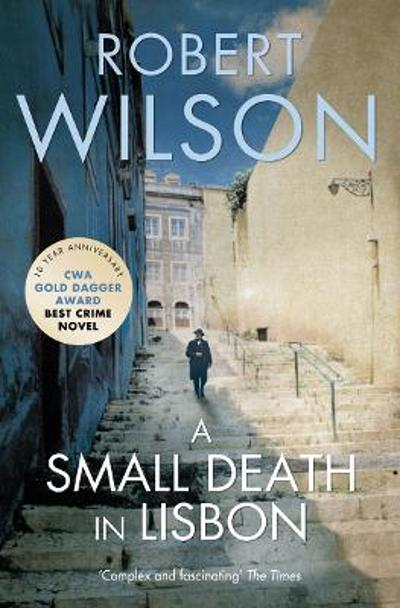 A small death in Lisbon - Robert Wilson