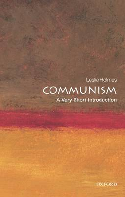 Communism: A Very Short Introduction - Leslie Holmes