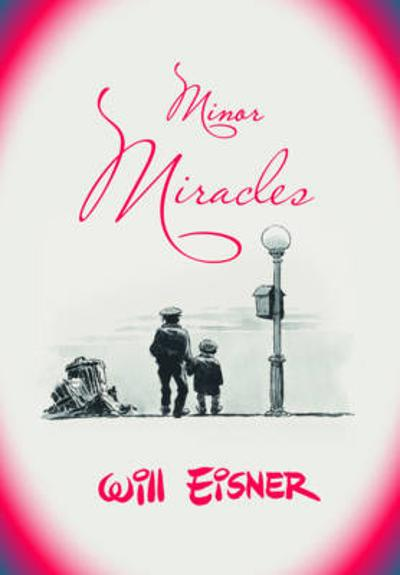 Minor Miracles - Will Eisner