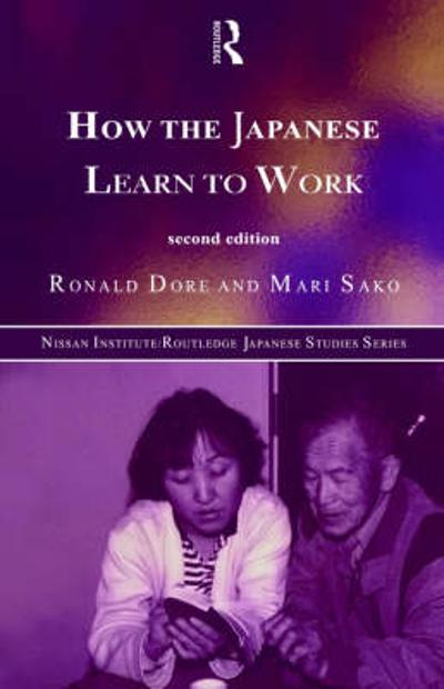 How the Japanese Learn to Work - R. P. Dore