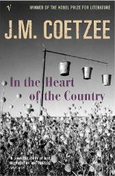 In The Heart Of The Country - J. M. Coetzee