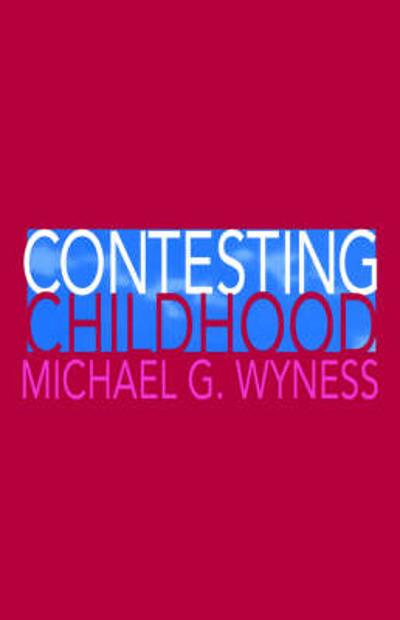 Contesting Childhood - Michael Wyness