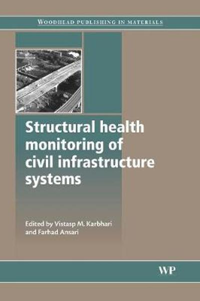 Structural Health Monitoring of Civil Infrastructure Systems - Vistasp M. Karbhari