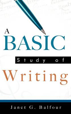 A Basic Study of Writing - Janet G Balfour