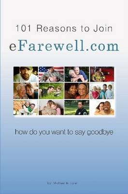 101 Reasons to Join EFarewell.Com - Michael B. Lynn