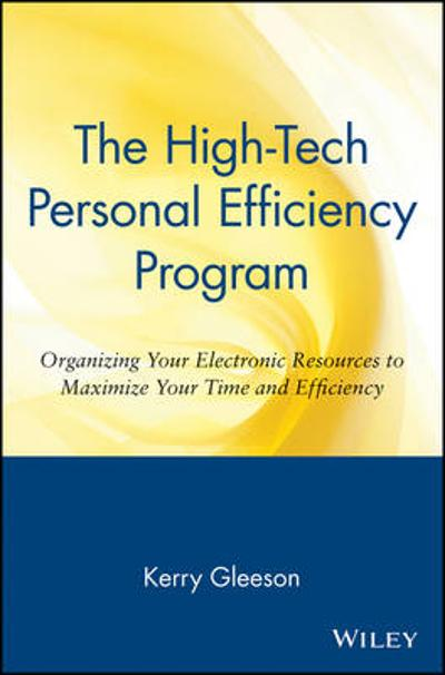 The High-Tech Personal Efficiency Program - Kerry Gleeson