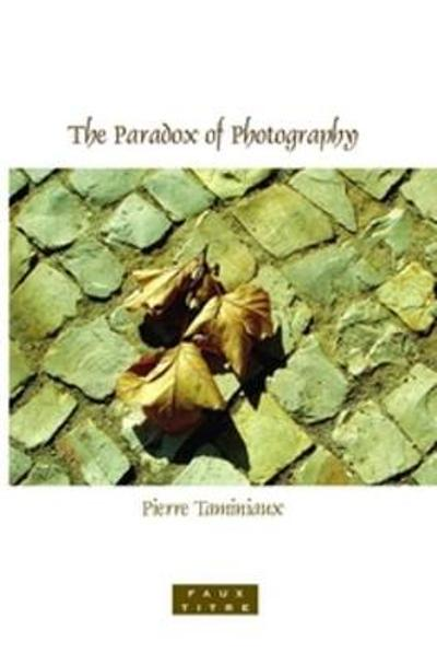 The Paradox of Photography - Pierre Taminiaux