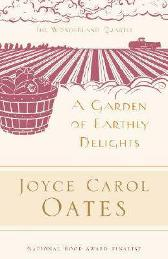 A Garden of Earthly Delights - Joyce Carol Oates Elaine Showalter