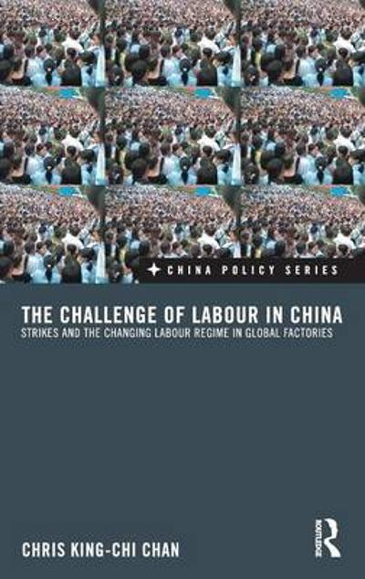 The Challenge of Labour in China - Chris King-chi Chan