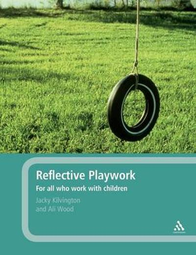 Reflective Playwork - Jacky Kilvington