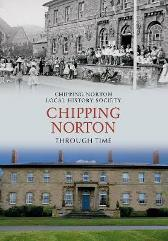 Chipping Norton Through Time - Chipping Norton Local History Society  Brenda Morris