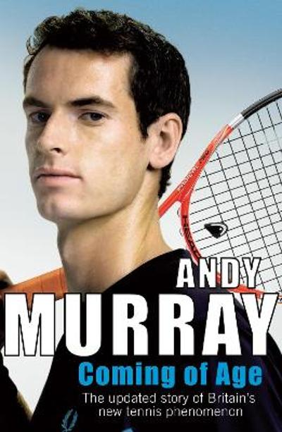 Coming of Age - Andy Murray