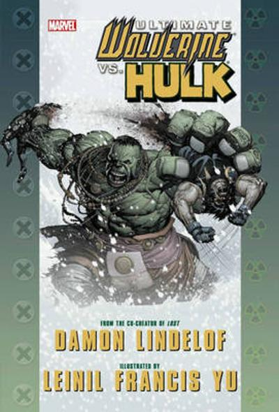 Ultimate Comics Wolverine Vs. Hulk - Damon Lindelof