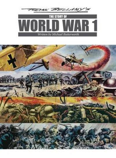Frank Bellamy's the Story of World War One - Michael Butterworth