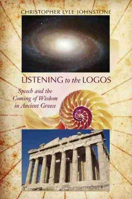 Listening to the Logos - Christopher Lyle Johnstone