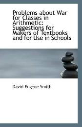 Problems about War for Classes in Arithmetic - David Eugene Smith