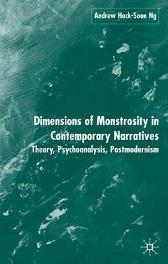 Dimensions of Monstrosity in Contemporary Narratives - A. Ng