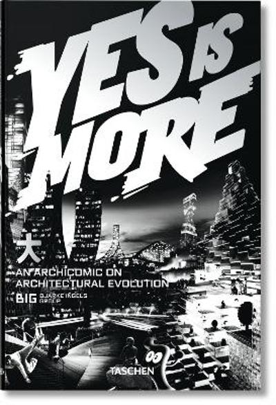 BIG. Yes is More. An Archicomic on Architectural Evolution - TASCHEN
