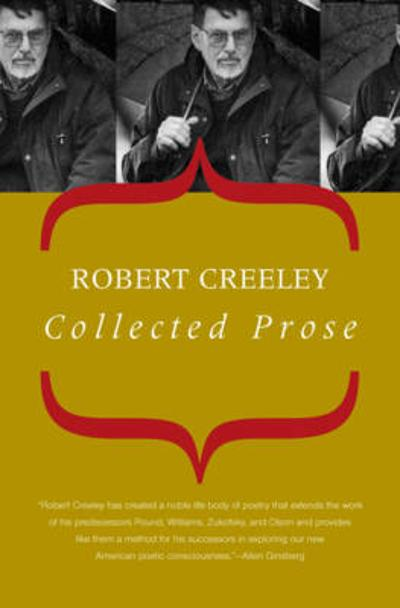 Collected Prose - Robert Creeley