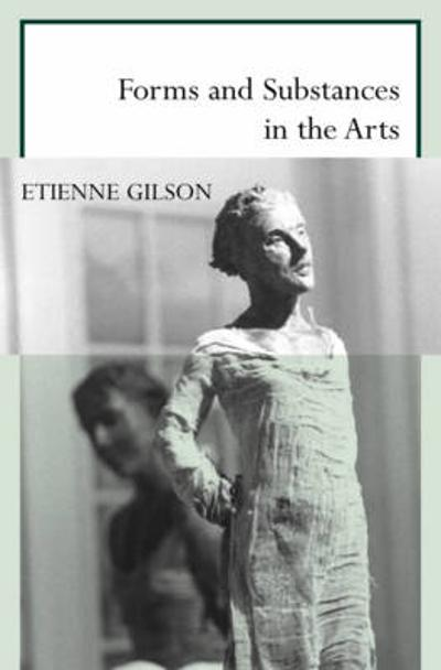 Forms and Substances in the Arts - Etienne Gilson