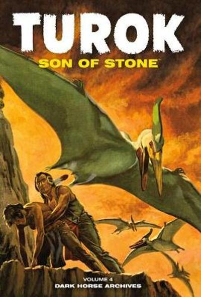Turok, Son Of Stone Archives Volume 4 - Paul S. Newman