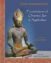 Foundations of Oriental Art and Symbolism - Titus Burckhardt Michael Oren Fitzgerald Brian Keeble