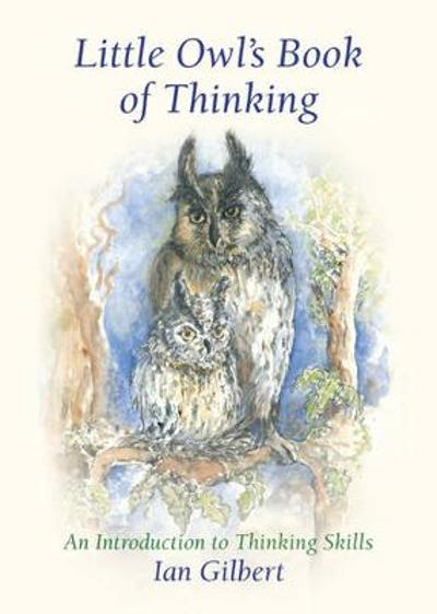 Little Owl's Book of Thinking - Ian Gilbert