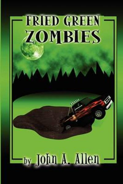 Fried Green Zombies - John Allen