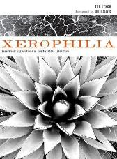 Xerophilia - Tom Lynch Scott Slovic