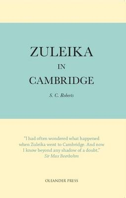 Zuleika in Cambridge - S. C. Roberts