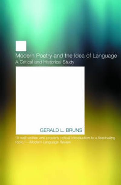 Modern Poetry and the Idea of Language - Professor Gerald L Bruns