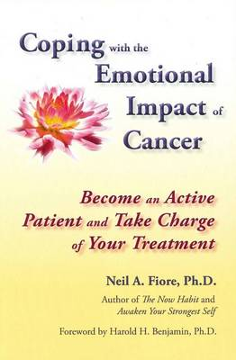 Coping with the Emotional Impact of Cancer - Neil Fiore