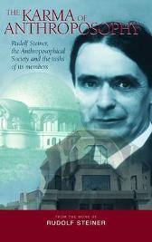 The Karma of Anthroposophy - Rudolf Steiner Matthew Barton