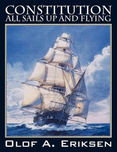 Constitution - All Sails Up and Flying - Olof a Eriksen