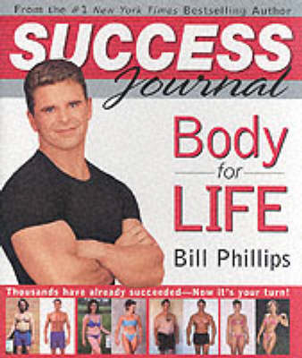The Body for Life Success Journal - Bill Phillips
