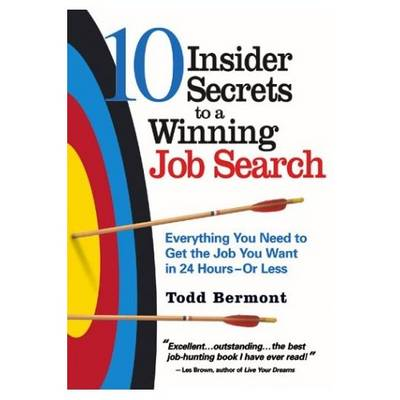 10 Insider Secrets to a Winning Job Search - Todd Bermont