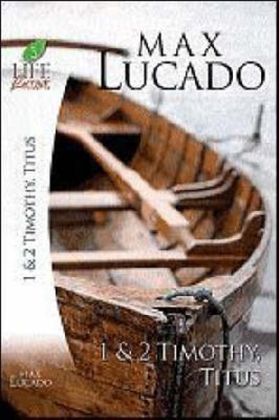 1 and   2 Timothy, Titus - Max Lucado
