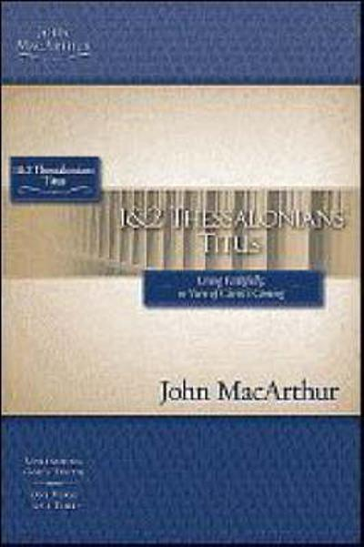 1 and   2 Thessalonians and Titus - John F. MacArthur