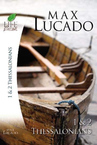 1 and   2 Thessalonians - Max Lucado