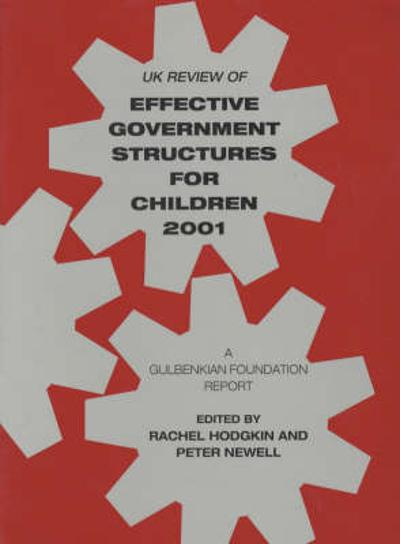UK Review of Effective Government Structures for Children 2001 - Rachel Hodgkin