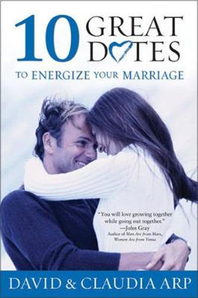 10 Great Dates to Energize Your Marriage - David Arp