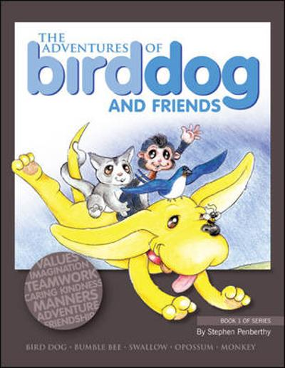 The Adventures of Bird Dog and Friends - Stephen Penberthy