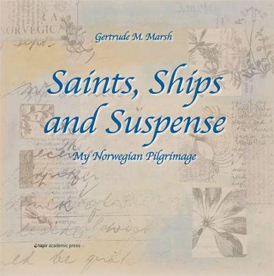 Saints, ships and suspense - Gertrude M. Marsh